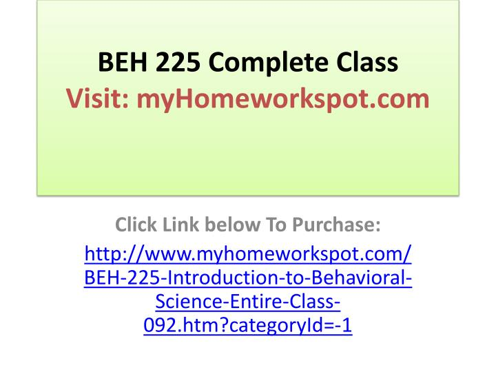 BEH 225 Complete Class
