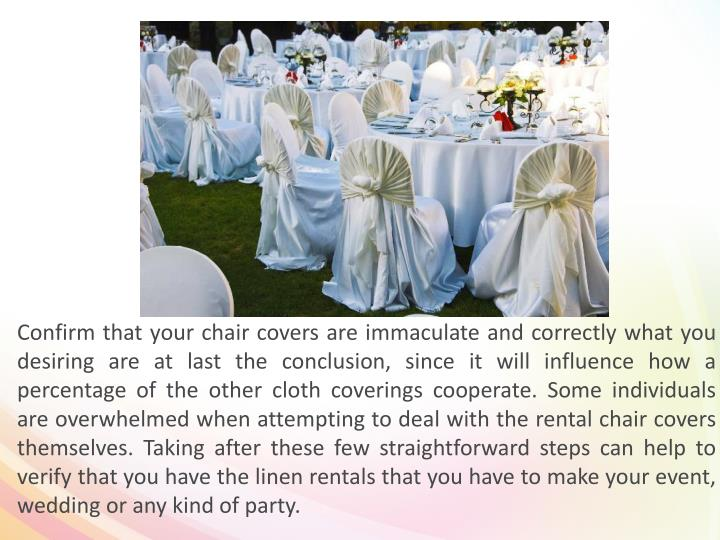 Confirm that your chair covers are immaculate and correctly what you desiring are at last the conclu...