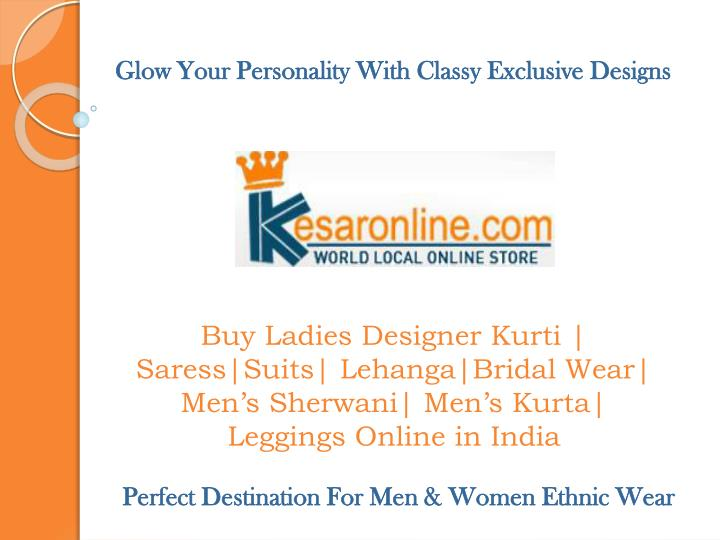 Glow Your Personality With Classy Exclusive Designs