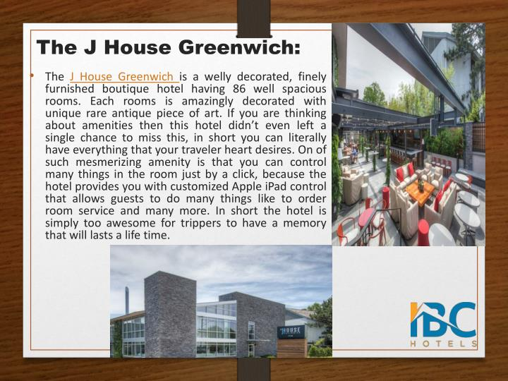 The J House Greenwich: