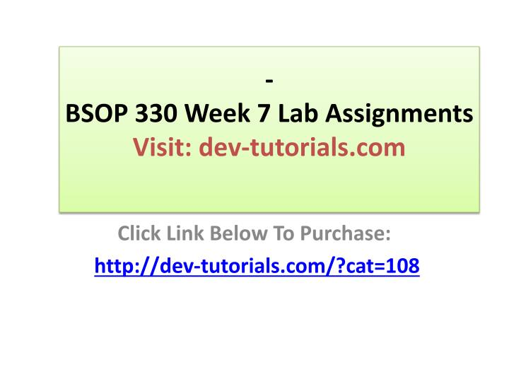 Bsop 330 week 7 lab assignments visit dev tutorials com