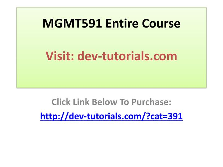 Mgmt591 entire course visit dev tutorials com