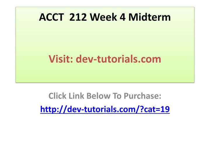 Acct 212 week 4 midterm visit dev tutorials com