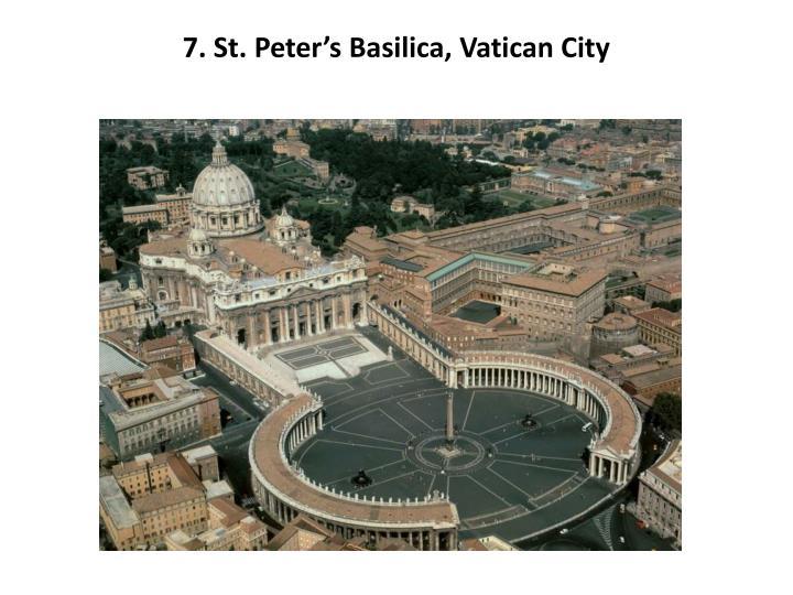 7. St. Peter's Basilica, Vatican City
