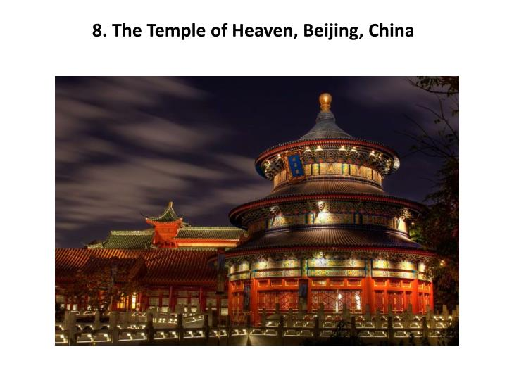 8. The Temple of Heaven, Beijing, China