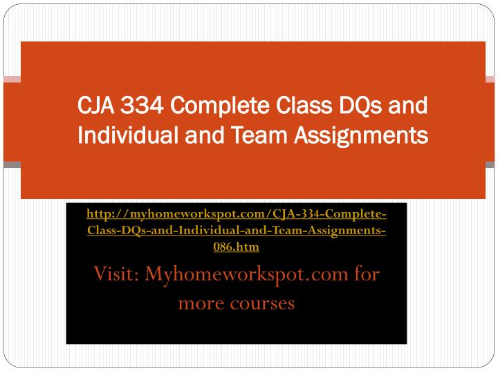 Cja 334 complete class dqs and individual and team assignments