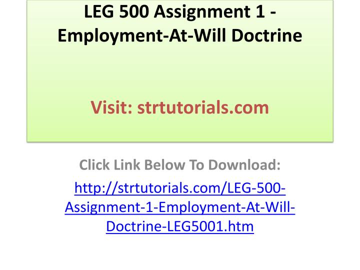 understanding the employment at will doctrine Identifying the type of employment agreement you have is a vital step to understanding what your legal rights are of exceptions to the employment at- will doctrine.
