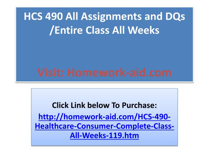 Hcs 490 all assignments and dqs entire class all weeks visit homework aid com