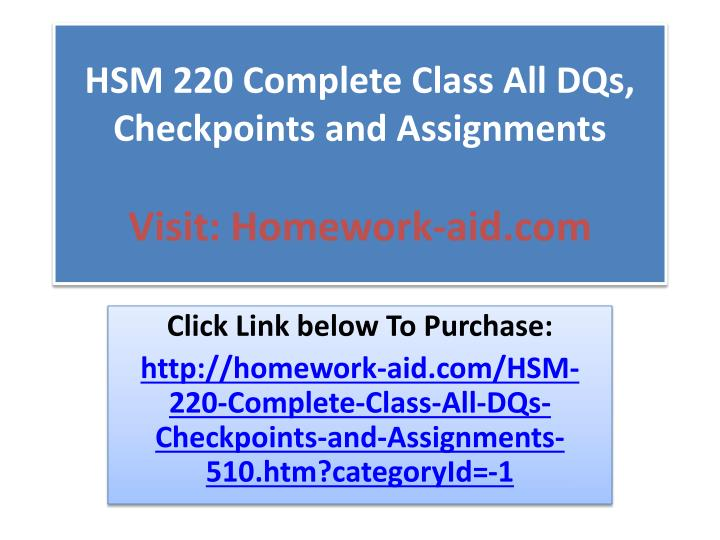 Hsm 220 complete class all dqs checkpoints and assignments visit homework aid com