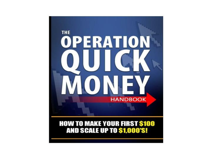 The operation quick money