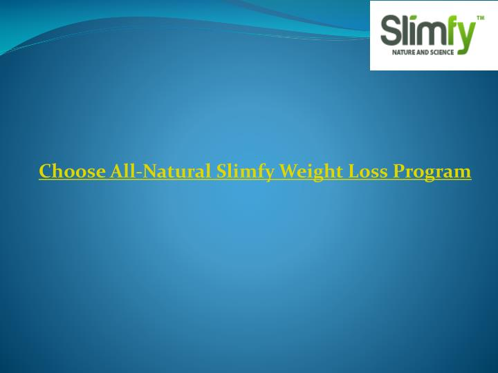 Choose All-Natural Slimfy Weight Loss Program