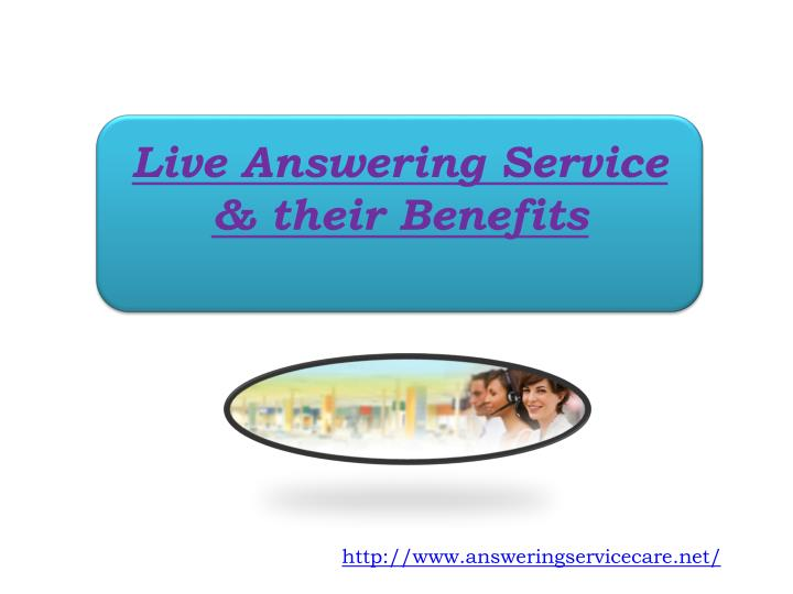Live answering service their benefits