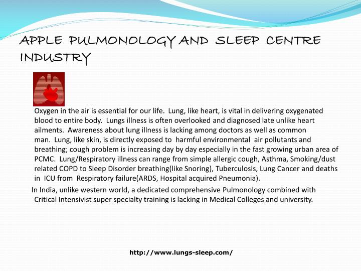 APPLE  PULMONOLOGY AND  SLEEP  CENTRE          INDUSTRY