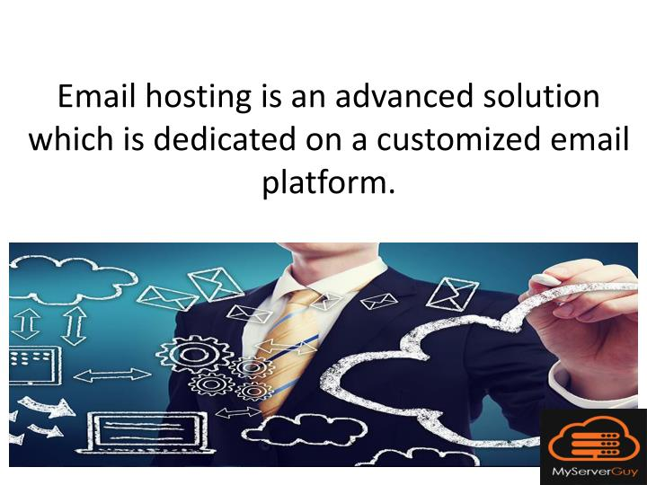 Email hosting is an advanced solution which is dedicated on a