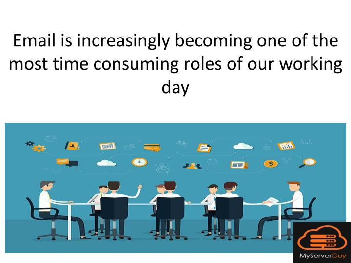 Email is increasingly becoming one of the most time consuming roles of our working day
