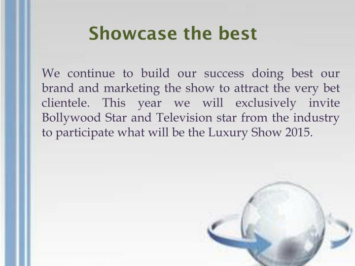 Showcase the best