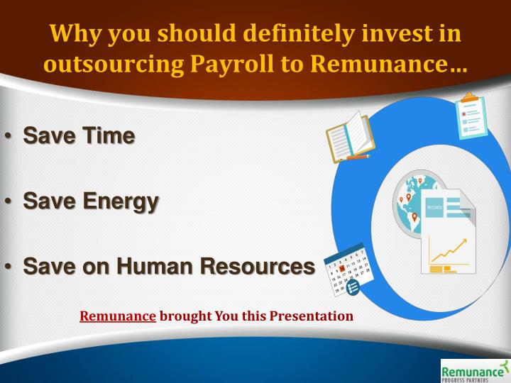 Why you should definitely invest in outsourcing Payroll to Remunance…
