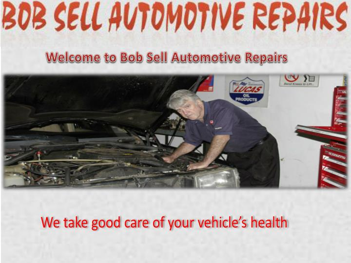 Welcome to Bob Sell Automotive Repairs