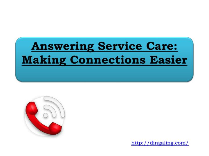 Answering service care making connections easier