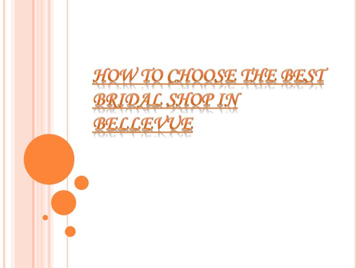 How to choose the best bridal shop in bellevue