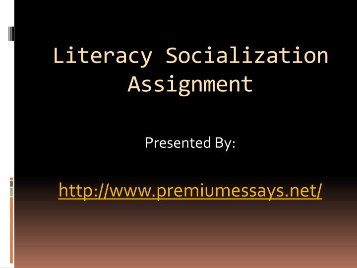 literacy socialization assignment