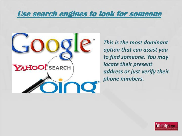 Use search engines to look for someone
