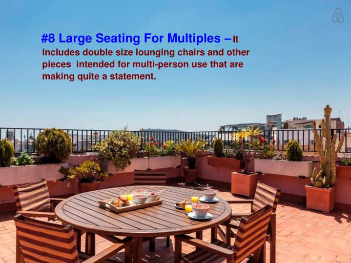 #8 Large Seating For Multiples –