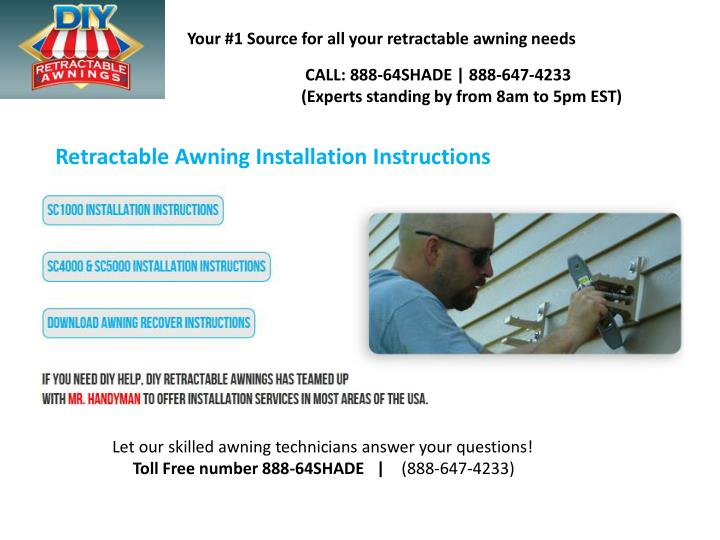 Your #1 Sourcefor all yourretractable awning needs