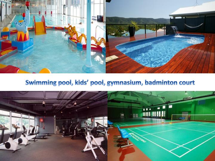 Swimming pool, kids' pool, gymnasium, badminton court