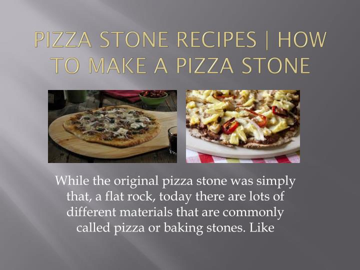Pizza Stone Recipes | How To Make A Pizza Stone