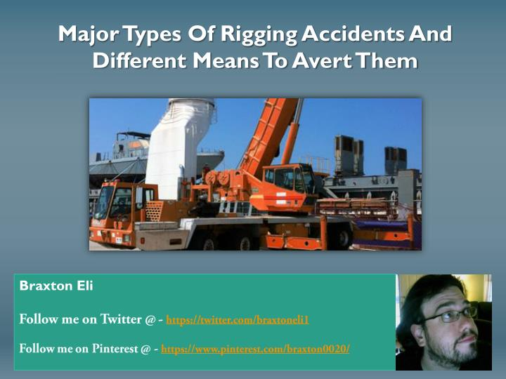 Major Types Of Rigging Accidents And Different Means To Avert Them