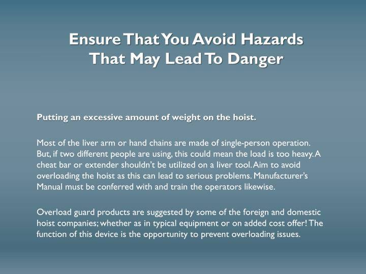 Ensure That You Avoid Hazards That May Lead To Danger