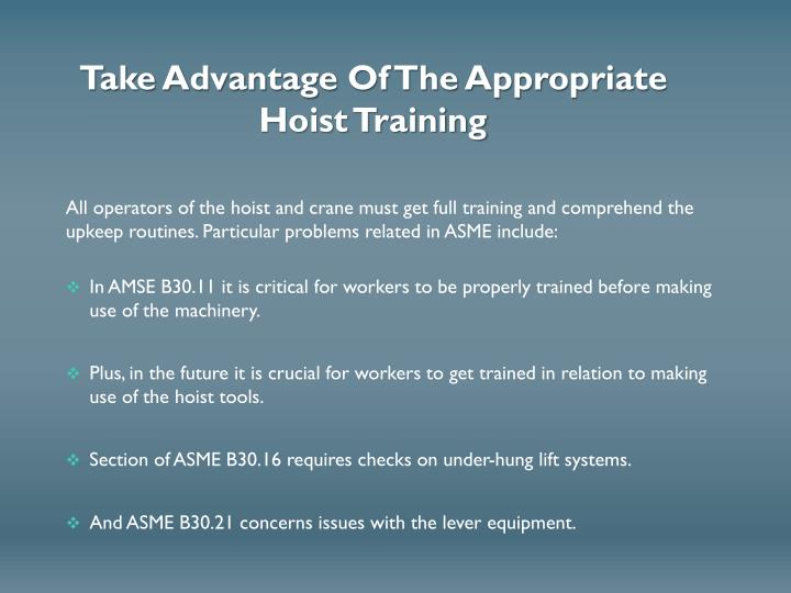 Take Advantage Of The Appropriate Hoist Training