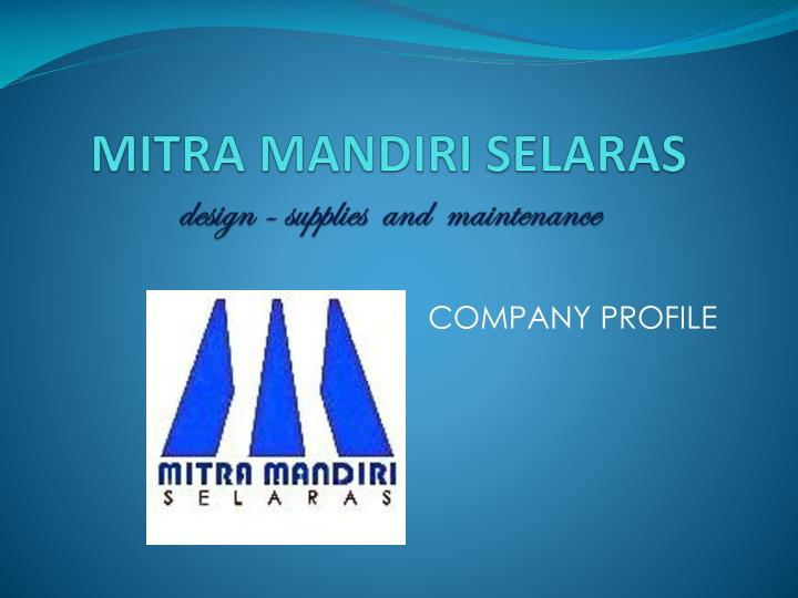 Mitra mandiri selaras design supplies and maintenance
