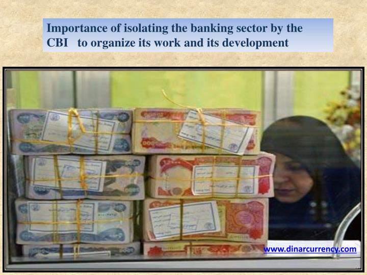 Importance of isolating the banking sector by the  CBI   to organize its work and its development