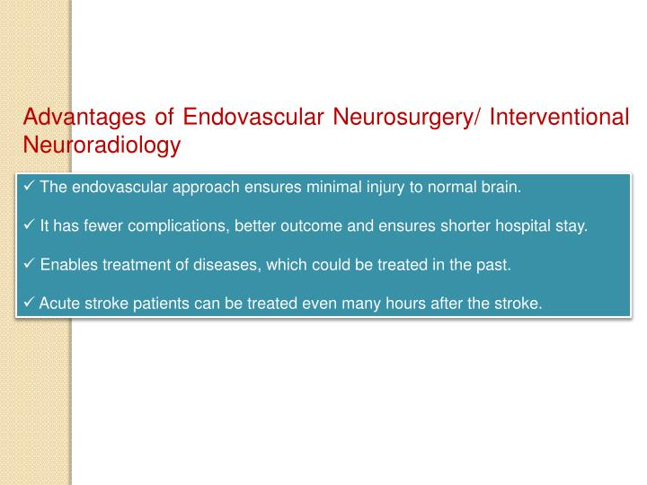 Advantages of Endovascular Neurosurgery/ Interventional Neuroradiology
