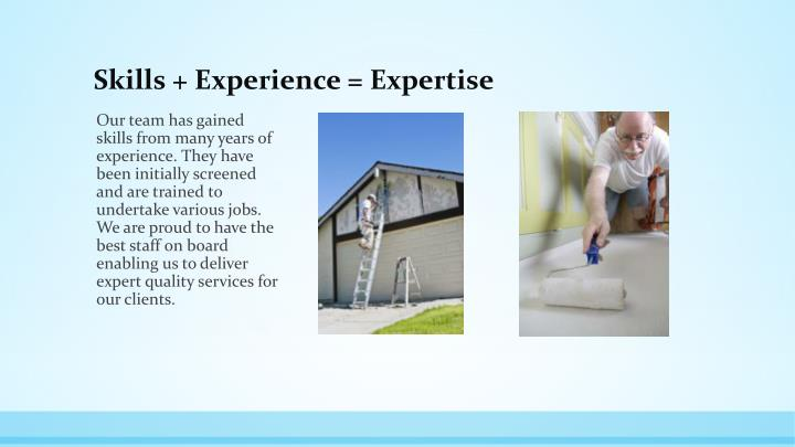 Skills + Experience = Expertise