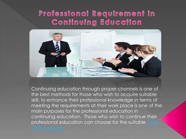 Professional requirement in continuing education
