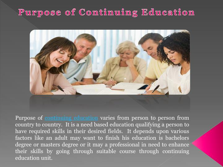 Purpose of Continuing Education