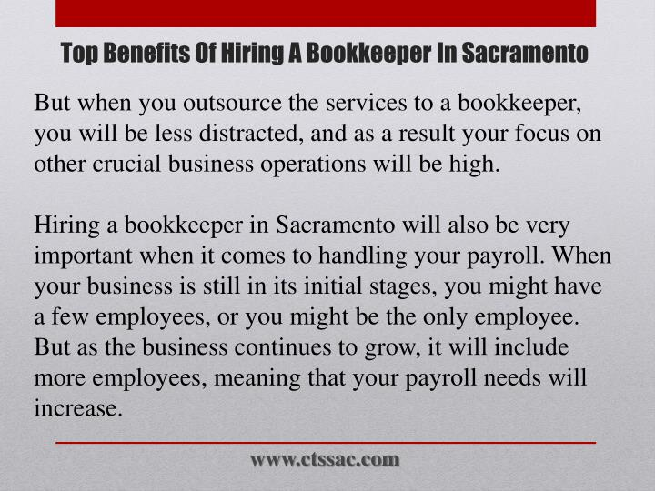 But when you outsource the services to a bookkeeper, you will be less distracted, and as a result your focus on other crucial business operations will be high.