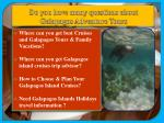 do you have many questions about galapagos adventure tours