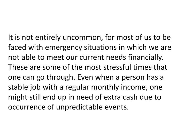 It is not entirely uncommon, for most of us to be faced with emergency situations in which we are no...