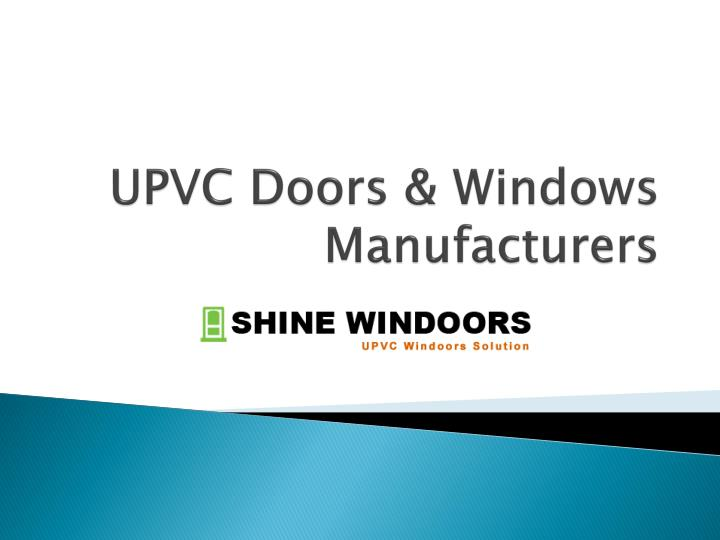 Upvc doors windows manufacturers