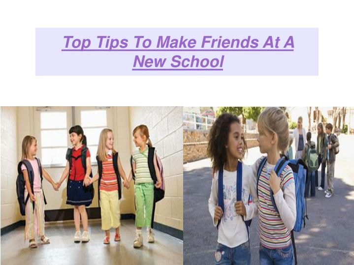 Top Tips To Make Friends At A New School