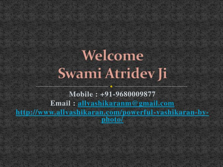 Welcome swami atridev ji