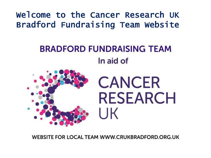 Welcome to the Cancer Research UK Bradford Fundraising Team Website