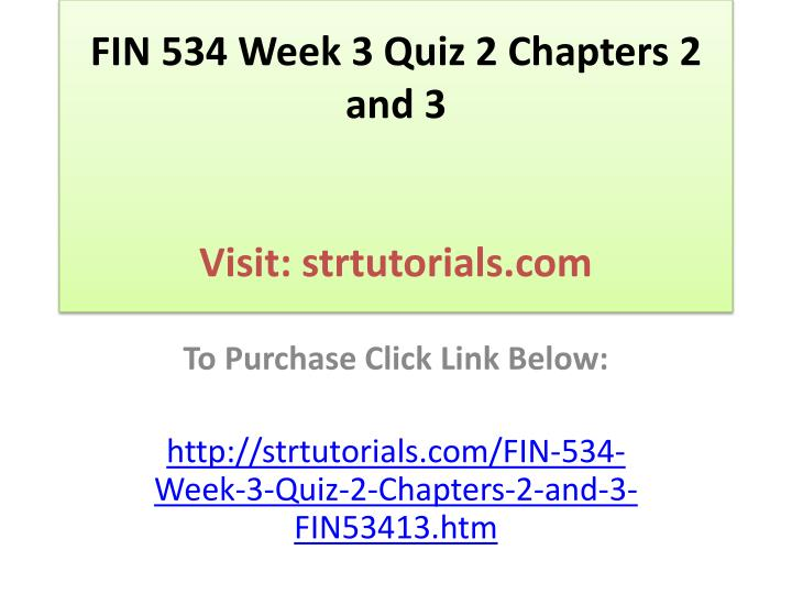 Fin 534 week 3 quiz 2 chapters 2 and 3 visit strtutorials com
