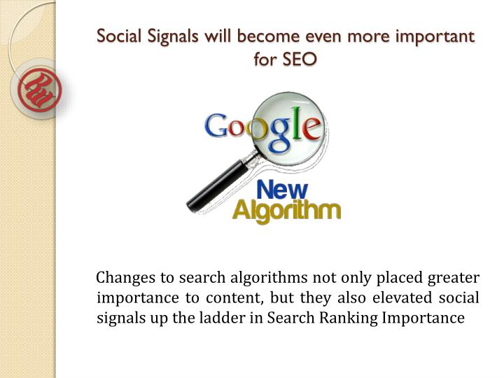 Social Signals will become even more important for SEO