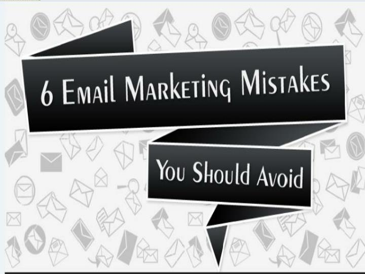 6 email marketing mistakes you should avoid
