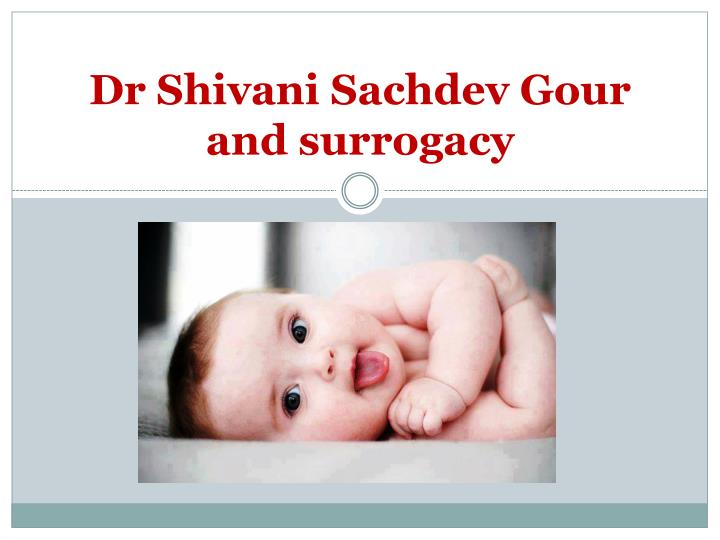 Dr shivani sachdev gour and surrogacy